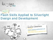 Flash skills for silverlight design and development (30 Abr 2010)