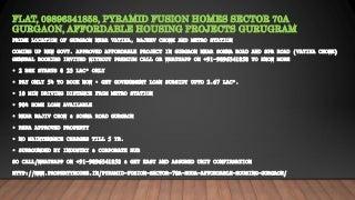 Flat, 09896341858, pyramid fusion homes sector 70a gurgaon, affordable housing projects gurugram