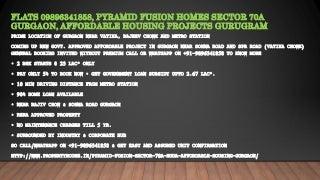 Flats 09896341858, pyramid fusion homes sector 70a gurgaon, affordable housing projects gurugram