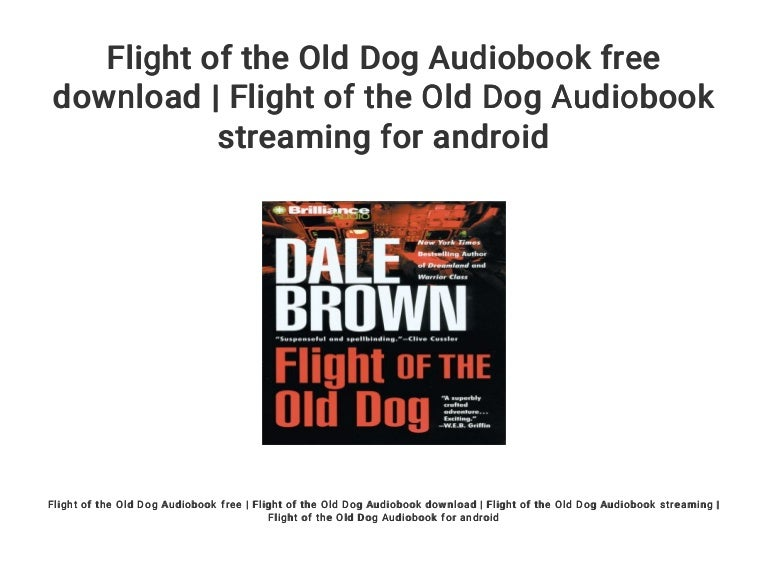 Flight of the Old Dog Audiobook free download | Flight of the Old Dog…