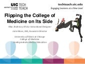 Flipping the College of Medicine On Its Side - TechTeach 2014