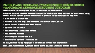Floor plans, 09896341858, pyramid fusion homes sector 70a gurgaon, affordable housing gurugram