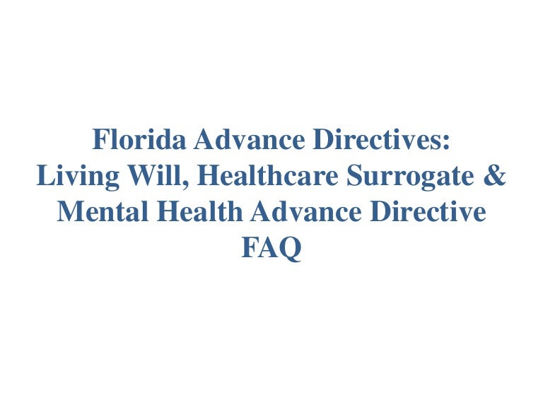 Florida Advance Directives Living Will, Healthcare Surrogate & Mental…