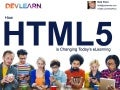 How HTML5 Is Changing Today's eLearning #DevLearn14