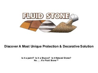 Fluid stone in action! What is Fluid Stone?