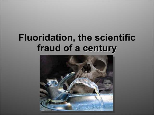 Fluoridation, the scientific fraud of a century