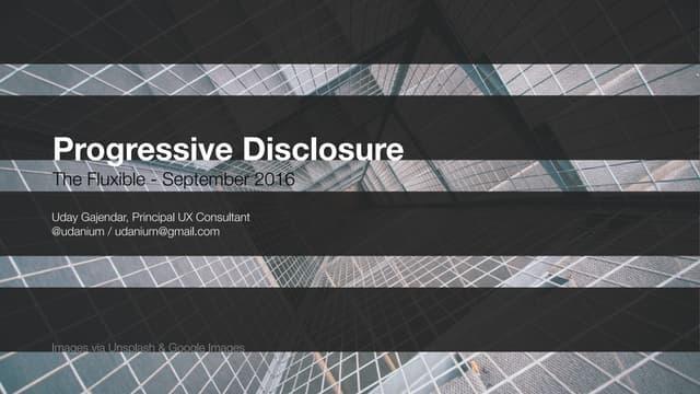 Progressive Disclosure - Fluxible 2016 / Gajendar