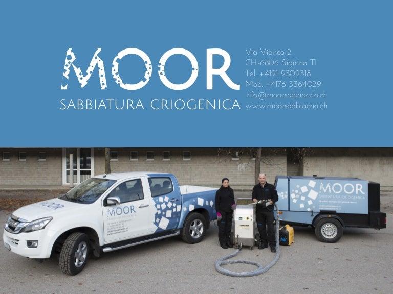 Sabbiatrice Ad Acqua Usata.Presentazione Moor Sabbiatura Criogenica