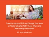 Celebrate warm winters by going to these places in January 2017