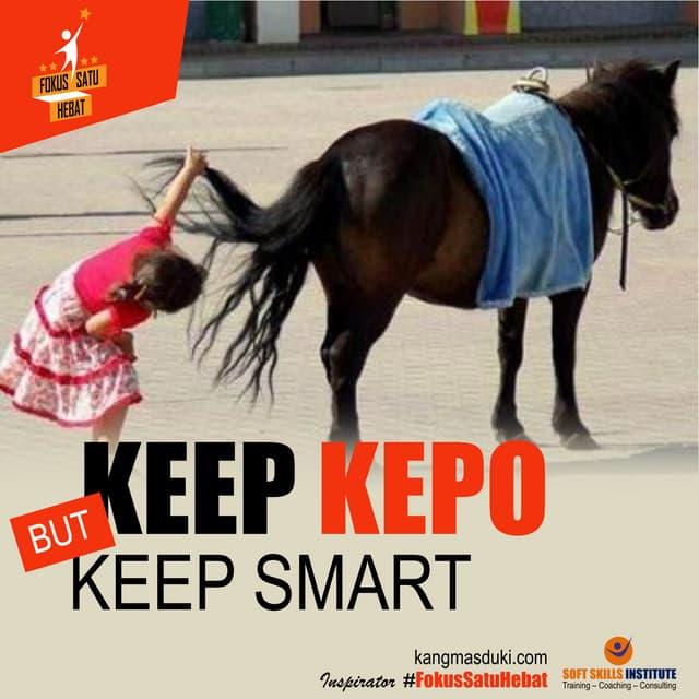 Fokus Satu Hebat: Keep KEPO but Keep SMART