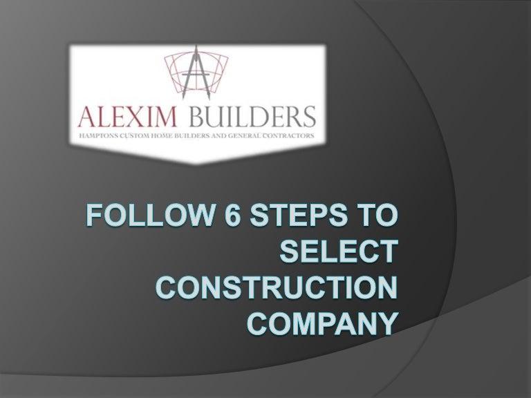 Follow 6 Steps To Select Construction Company
