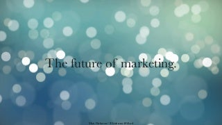 The Future of Marketing - eMarketing Techniques May 2009