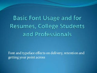 Basic Font Usage for Resumes, College Students and Professionals