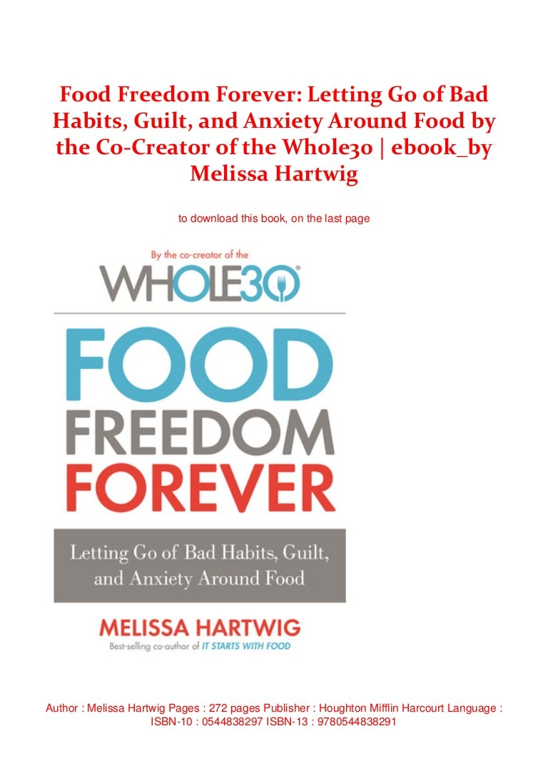 Food Freedom Forever: Letting Go of Bad Habits, Guilt, and ...