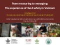 From measuring to managing: The experience of food safety in Vietnam