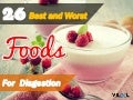 Top 26 Best and Worst Foods for Digestion You Should Know