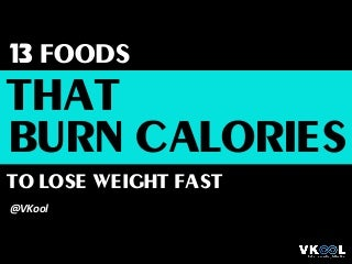 13 Foods that Burn Calories to Lose Weight Fast - Getting in Shape