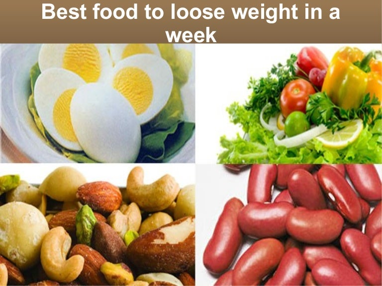 Best Foods To Lose Weight In A Week