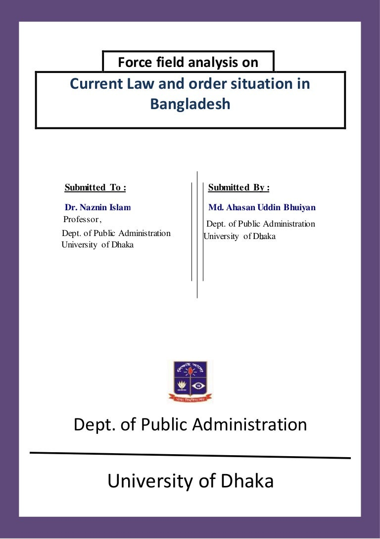 Force Field Analysis On Current Law And Order Situation In Bangladesh
