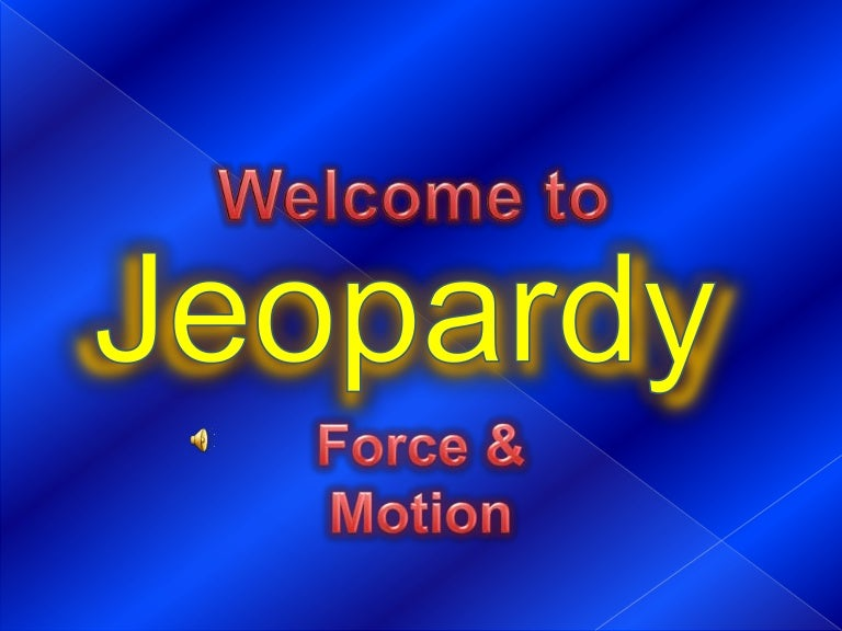 Force Motion Jeopardy Review Game