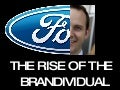 Ford Rise Of Brandividual Scott Monty
