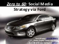 Ford Zero To 60 Social Media Strategy Scott Monty Omma