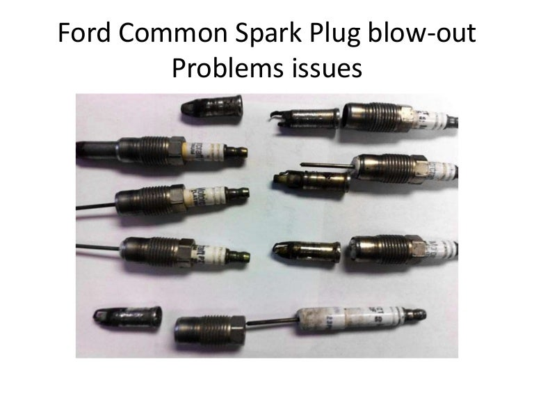 1977 2008 ford sparks plug blowout problems issues rh slideshare net ford f150 spark plug problems ford 5.4 spark plug problems