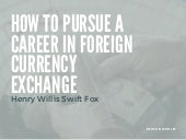 How to Pursue a Career in Foreign Currency Exchange
