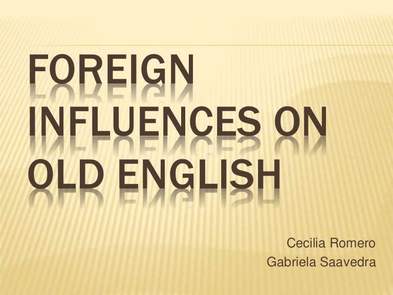 Foreign Influences on Old English