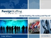 Global Staffing and Recruiting Services - Foreign Staffing, Inc.