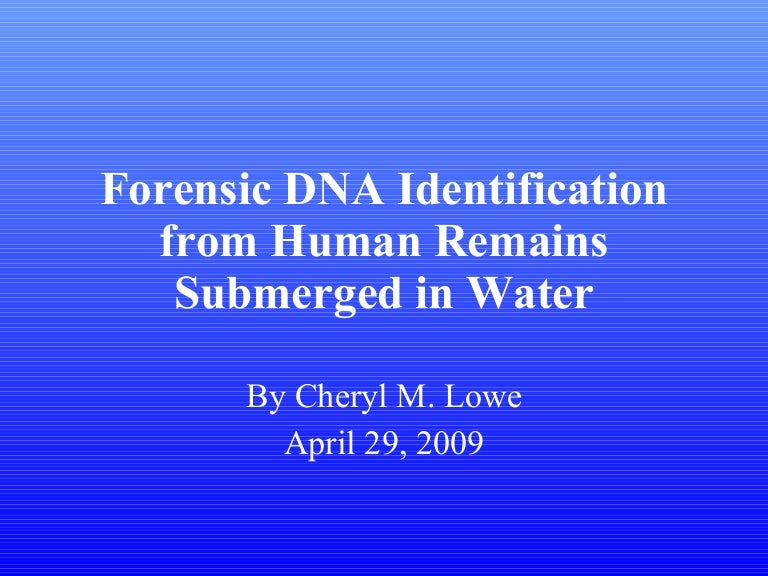 Forensic Dna Identification From Human Remains Submerged In