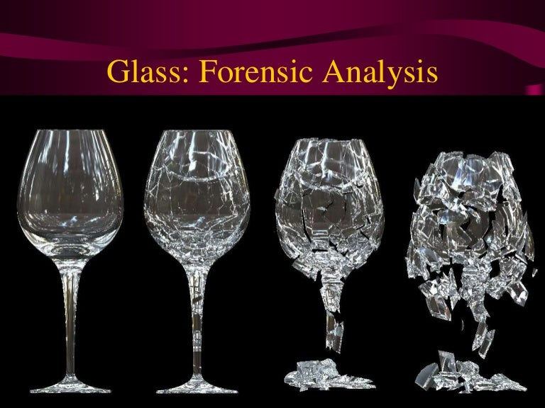 Glass Analysis In Forensic Science