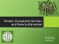 Forests, ecosystems services and poverty alleviation - World Bank