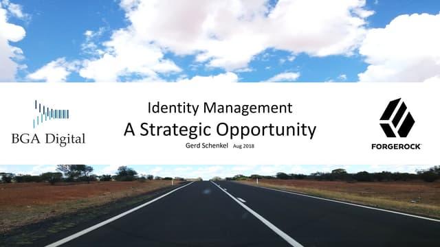 Identity Live Sydney: Identity Management  - A Strategic Opportunity