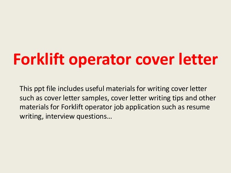 forkliftoperatorcoverletter 140223021313 phpapp01 thumbnail 4jpgcb1393121619 - How To Write The Cover Letter
