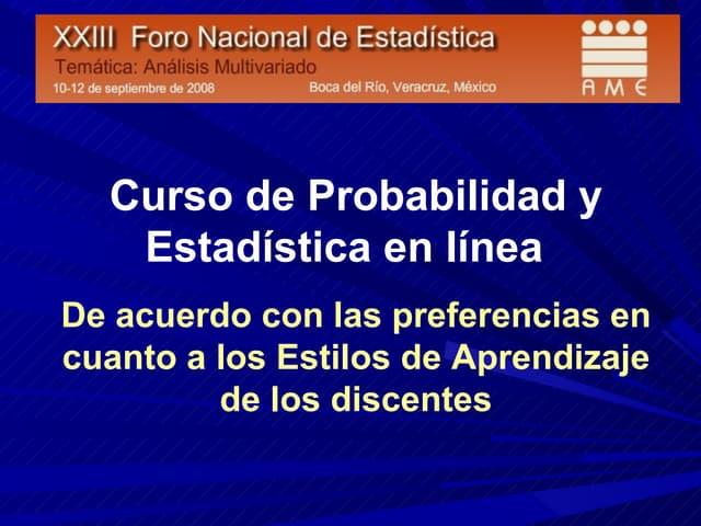 Curso de Probabilidad y Estadística en línea  de acuerdo con las preferencias en cuanto a los Estilos de Aprendizaje