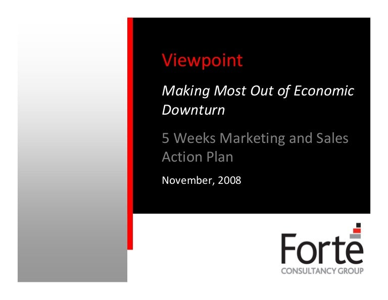 5 Weeks Marketing And Sales Action Plan For Downturn Forte Consultan