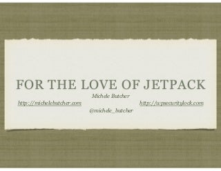 For The Love of Jetpack