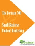 Fortune 500 and Small Business Content Marketing
