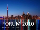 FORUM 2010 Toronto Presentation