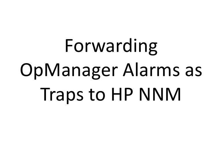 Forwarding OpManager Alarms as traps to HP NNM