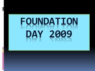 Foundation day 2009