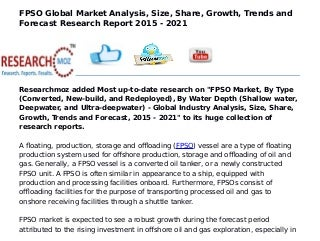 FPSO Global Market Analysis, Size, Share, Growth, Trends and Forecast Research Report 2015 - 2021