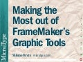 Making the most out of FrameMaker's graphic tools