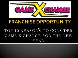 Game X Change Franchise Opportunity