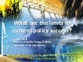 What are the limits to current policy success?