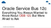 Oracle Service Bus 12c (12.2.1) What You Always Wanted to Know