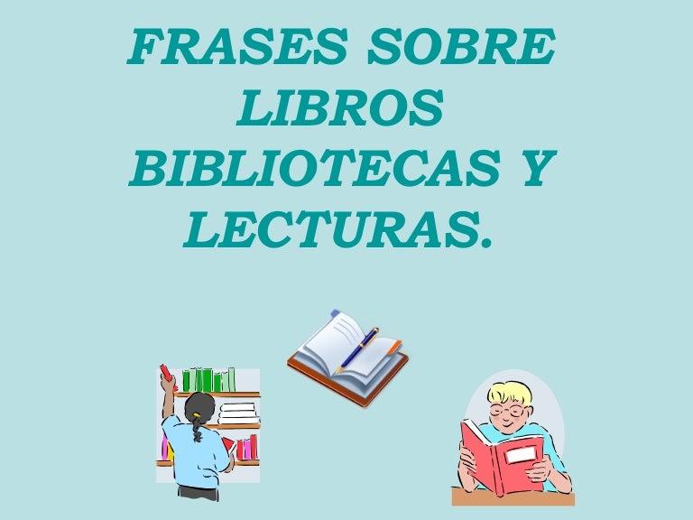 Frases Sobre Libros Bibliotecas Y Lecturas