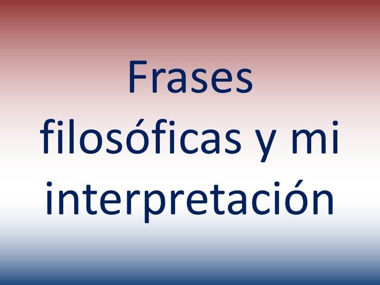 Frases Filosóficas Y Mi Interpretación