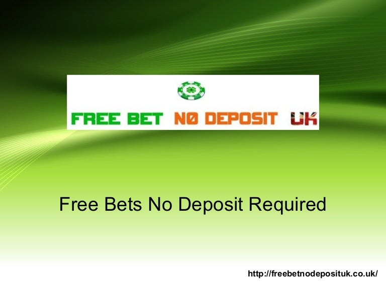 Free Bet No Deposit Required